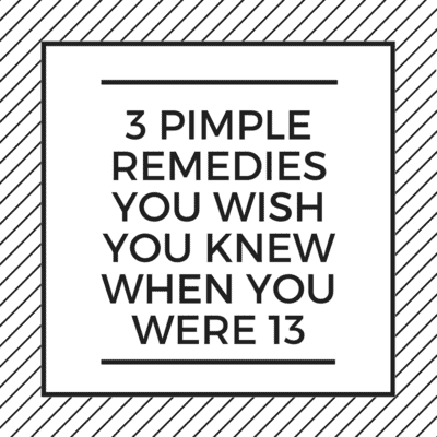 3 Pimple Remedies You Probably Didn't Know About as a Teenager